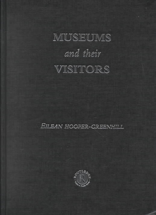 Museums and Their Visitors By Hooper-Greenhill, Eilean